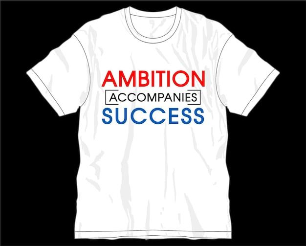 Ambizione successo motivazionale citazione ispiratrice tipografia t shirt design grafico vettoriale
