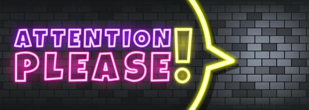 Attenzione per favore testo al neon sullo sfondo di pietra. attenzione prego. per affari, marketing e pubblicità. vettore su sfondo isolato. env 10.
