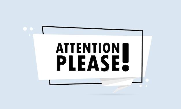 Attenzione prego. insegna del fumetto di stile di origami. poster con testo attenzione per favore. modello di disegno dell'autoadesivo. vettore eps 10. isolato su sfondo bianco
