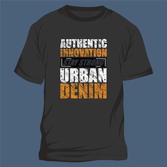 Tipografia grafica di cornice di testo in stile denim urbano di innovazione autentica per maglietta