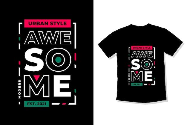 Fantastico design della maglietta con citazioni ispiratrici moderne