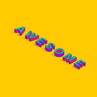 Impressionante testo pop motivazionale 3d isometrico font design art tipografia lettering vector illustration