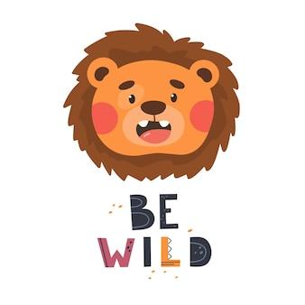 Biglietto d'auguri o poster per il compleanno del bambino con un simpatico cucciolo di leone e lo slogan be wild