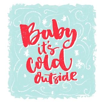 Baby fa freddo fuori frase romantica invernale per biglietti di auguri e poster parole rosse su gelido
