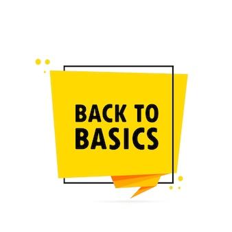 Ritorno alle basi. insegna del fumetto di stile di origami. poster con testo ritorno alle origini. modello di disegno dell'autoadesivo.