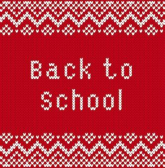 Torna a banner di scuola con testo in stile lavorato a maglia. trama lavorata a maglia con congratulazioni per il ritorno a scuola. inizio dell'anno accademico bandiera lavorata a maglia con ornamento geometrico. illustrazione.