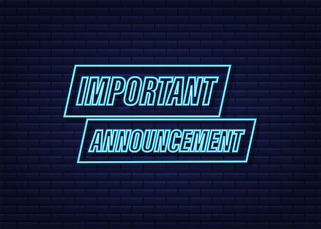 Banner con annuncio importante. icona del segno di annuncio importante blu. segnale di pericolo esclamativo. icona al neon. illustrazione di riserva di vettore.