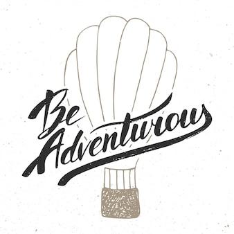 Sii avventuroso in stile vintage.