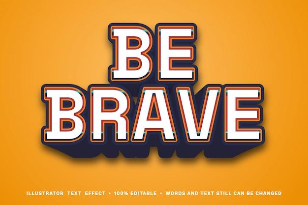 Sii coraggioso effetto di testo 3d - stile di testo facilmente modificabile con stile monospaziale