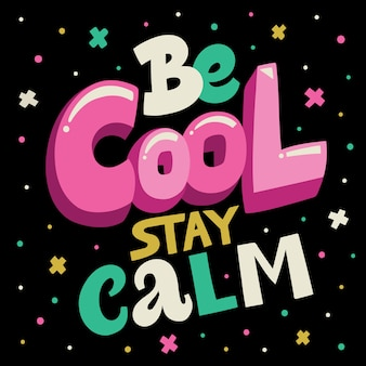 Be cool stay calm lettering poster