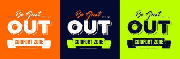 Be greatout comfort zone slogan tipografia preventivo design premium vector