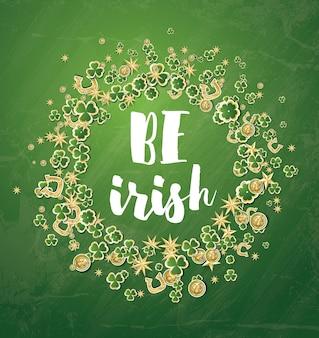 Sii irlandese. sfondo del giorno di san patrizio con trifoglio, monete, stelle dorate e ferro di cavallo. illustrazione di vettore.