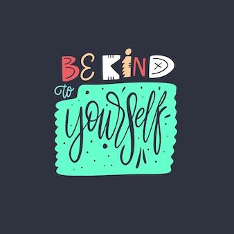 Sii gentile con te stesso