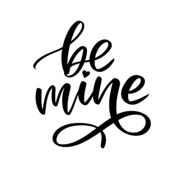 Sii mio e amore mio. lettere scritte a mano design moderno per stampa, poster, carta, slogan