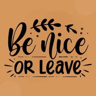 Sii gentile o esci premium zerbino tipografia vector design