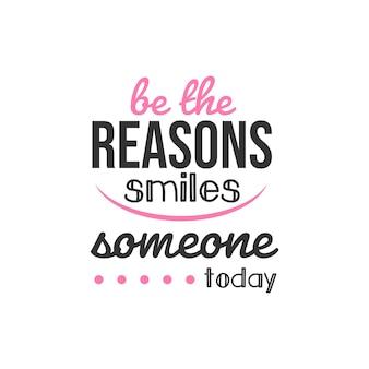 Sii il motivo per cui qualcuno sorride oggi citazioni ispiratrici design