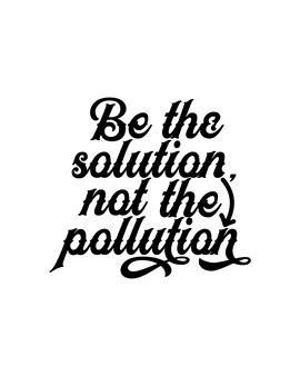 Sii la soluzione non l'inquinamento sul poster di tipografia disegnato a mano