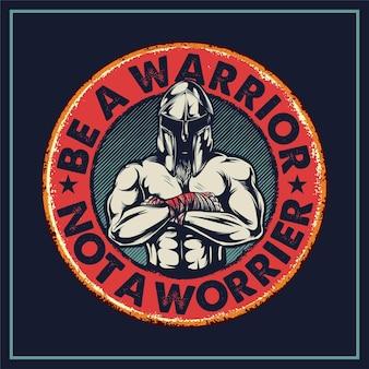 Be a warrior non a worrier disegna segni logo
