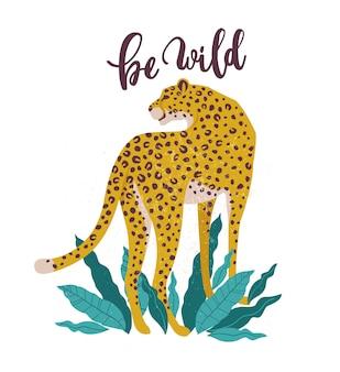 Be wild slogan leopard.
