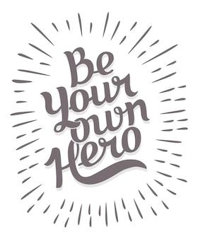 Sii il tuo eroe. sfondo di motivazione creativa.
