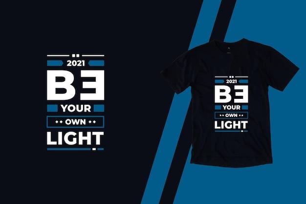 Sii il tuo design della maglietta con citazioni di ispirazione geometrica moderna leggera