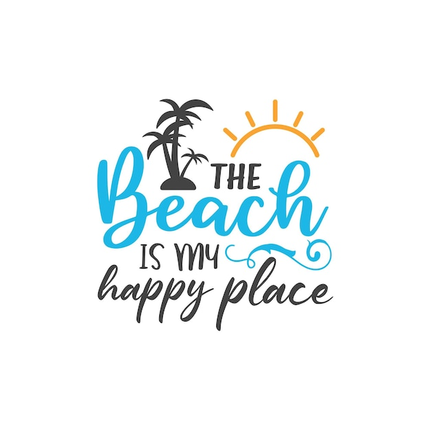 La spiaggia è il mio posto felice per la tipografia scritta