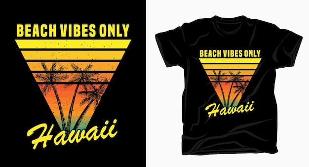 Beach vibes solo design vintage tipografia hawaii per t-shirt