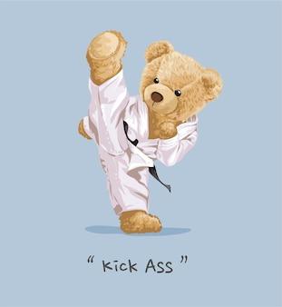 Bambola orso che fa illustrazione di calcio alto con lo slogan di kick ass