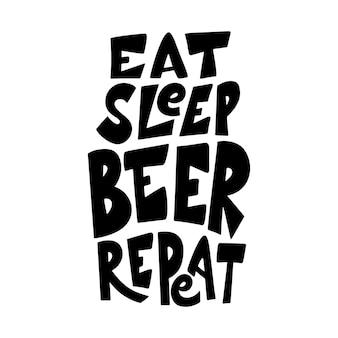 Manifesto disegnato a mano di birra. citazione scritta a mano concettuale dell'alcool. mangia la birra del sonno, ripeti. slogan divertente per pub o bar. illustrazione vettoriale