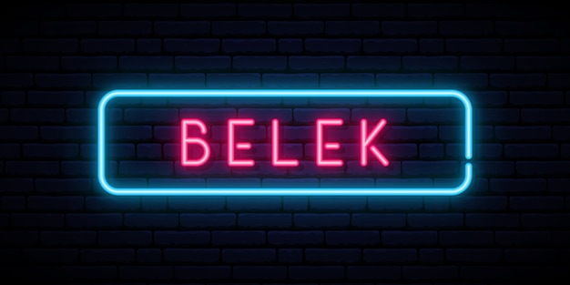 Insegna al neon di belek.