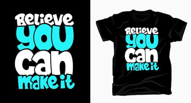 Credi di poterlo fare con una maglietta con design lettering
