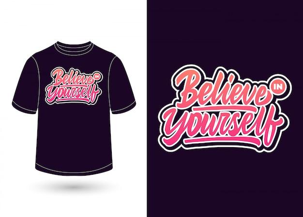 Credi in te stesso scritte a mano per il design di t-shirt