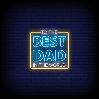Al miglior papà nel mondo insegne al neon in stile testo