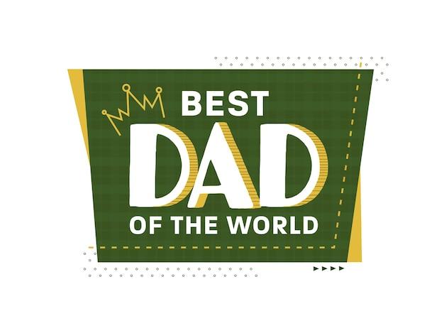 Il miglior papà del mondo testo su verde