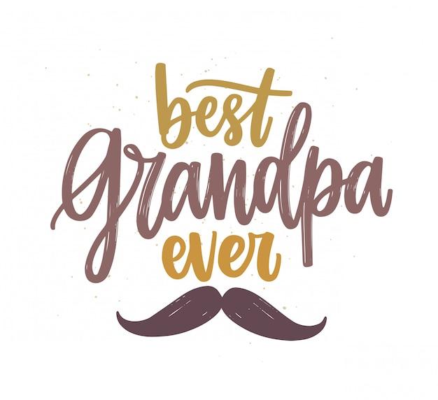 Il miglior nonno mai scritto a mano con caratteri calligrafici e decorato da baffi. messaggio di testo festivo scritto isolato su priorità bassa bianca. illustrazione creativa in stile piatto.
