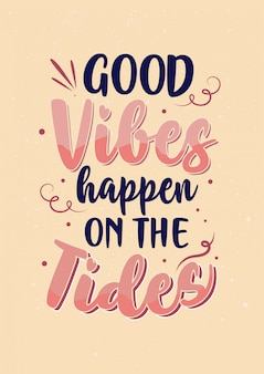 Migliori citazioni di motivazione ispiratrice, buone vibrazioni accadono sulle maree