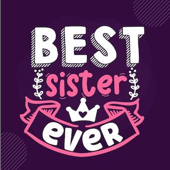 La migliore sorella di sempre premium sister lettering vector design