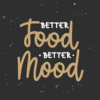 Migliore cibo migliore umore calligrafia pennello lettere scritte a mano su sfondo nero