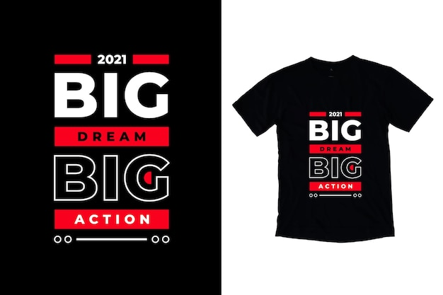 Big dream big action citazioni moderne t shirt design