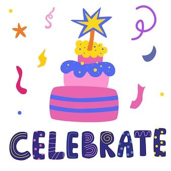 Torta di compleanno con candele. celebrare le scritte disegnate a mano. icone di cucina per le vacanze in uno stile piatto per decorare, anniversari, matrimoni, compleanni, feste per bambini.
