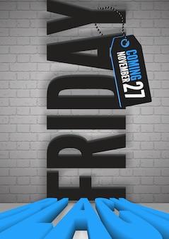 Modello realistico del manifesto di vettore dell'annuncio della data del black friday. sconti per lo shopping annuncio testo e cartellino del prezzo su sfondo muro di mattoni. layout banner promozionali per offerte speciali