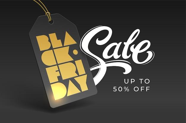 Saldi black friday con cartellino del prezzo, stampa tipografica in lamina d'oro e scritta. sconto fino al 50 cinquanta per cento.
