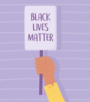 Black lives matter banner per protesta, poster in mano, campagna di sensibilizzazione contro la discriminazione razziale