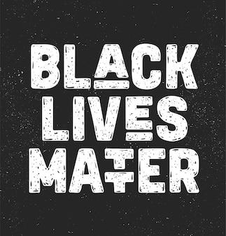 La vita nera è importante. messaggio di testo per un'azione di protesta
