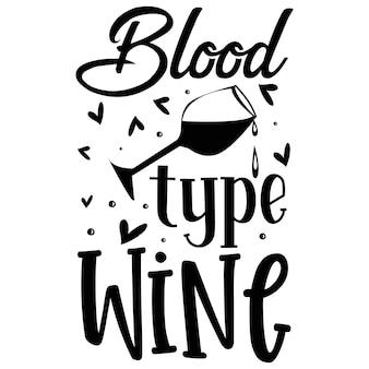 Vino del gruppo sanguigno elemento tipografico unico design vettoriale premium
