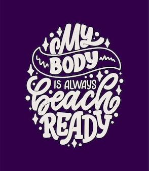 Slogan di lettere positive per il corpo per il design dello stile di vita della moda. tipografia di motivazione
