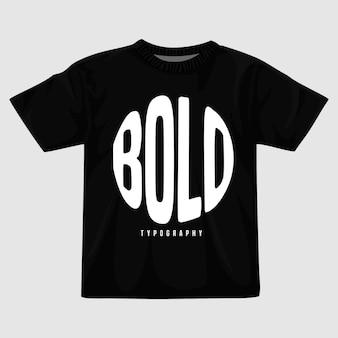 Design audace della maglietta vettoriale tipografia
