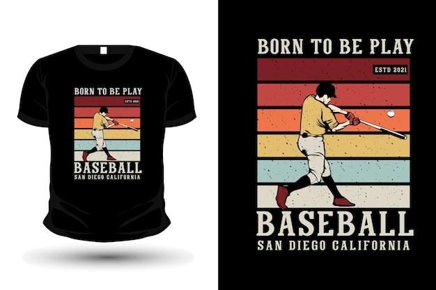 Nato per giocare a baseball, illustrazione della merce, modello di t-shirt design