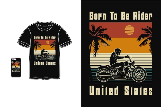 Born to be rider united states t-shirt design silhouette retro style