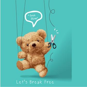 Slogan break free con pupazzo bambola orso con in mano le forbici